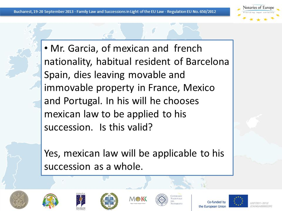 Mr. Garcia, of mexican and french nationality, habitual resident of Barcelona Spain, dies leaving movable and immovable property in France, Mexico and