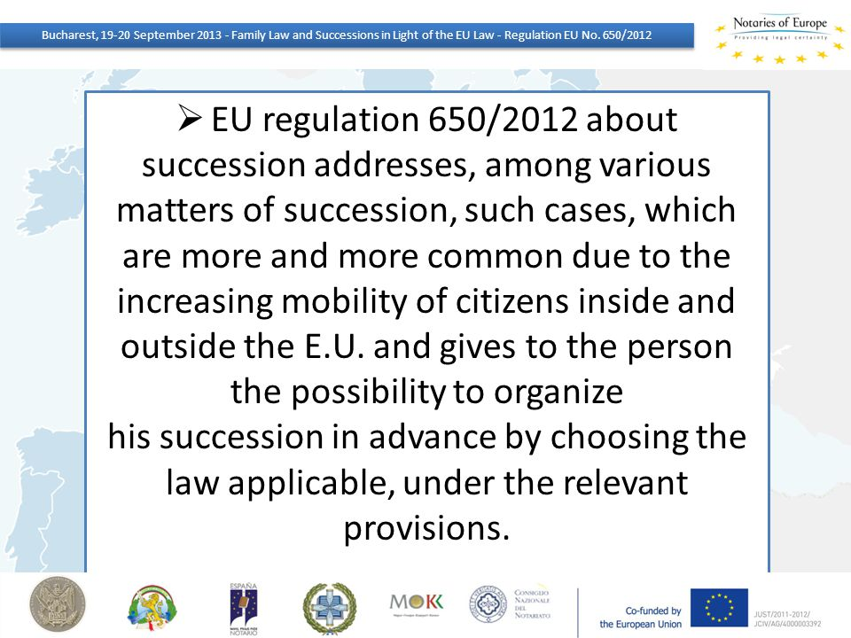  EU regulation 650/2012 about succession addresses, among various matters of succession, such cases, which are more and more common due to the increa
