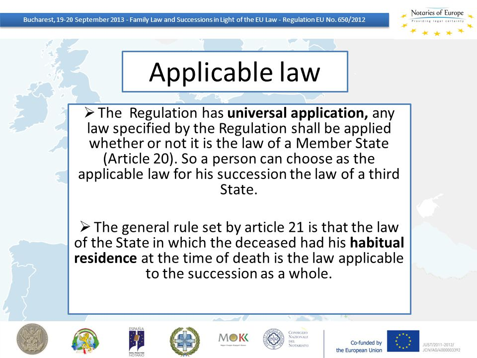 Applicable law  The Regulation has universal application, any law specified by the Regulation shall be applied whether or not it is the law of a Memb