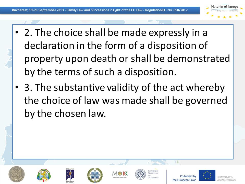 2. The choice shall be made expressly in a declaration in the form of a disposition of property upon death or shall be demonstrated by the terms of su
