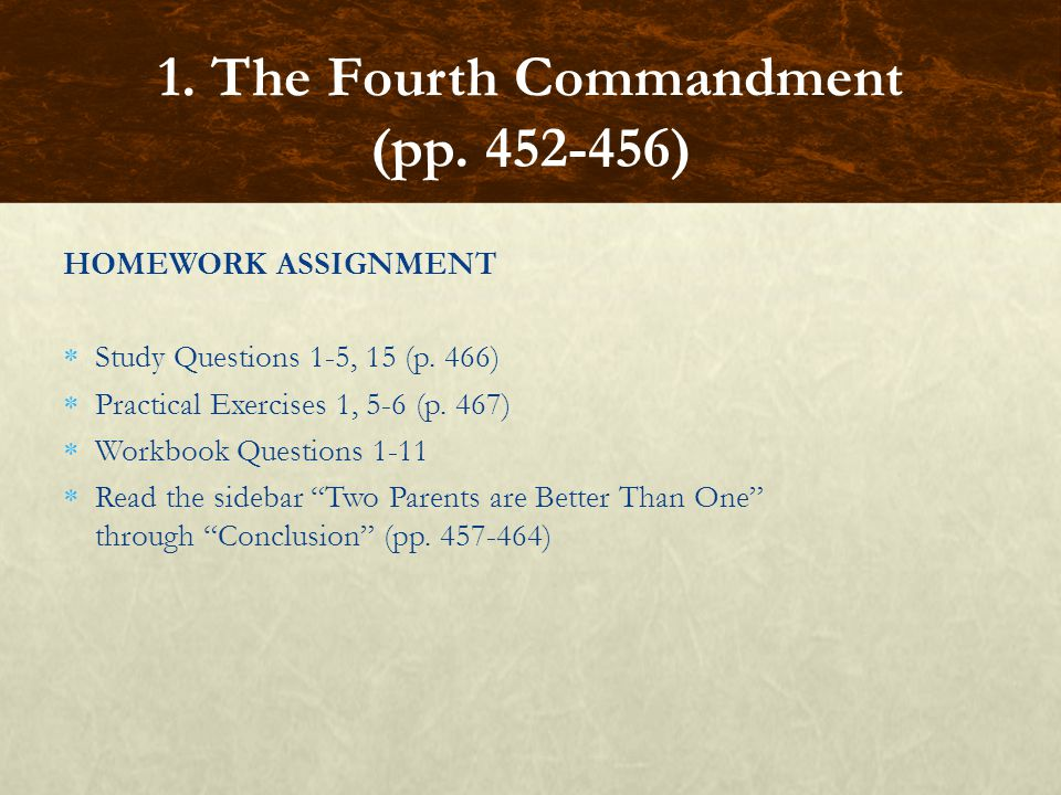 """HOMEWORK ASSIGNMENT  Study Questions 1-5, 15 (p. 466)  Practical Exercises 1, 5-6 (p. 467)  Workbook Questions 1-11  Read the sidebar """"Two Parents"""