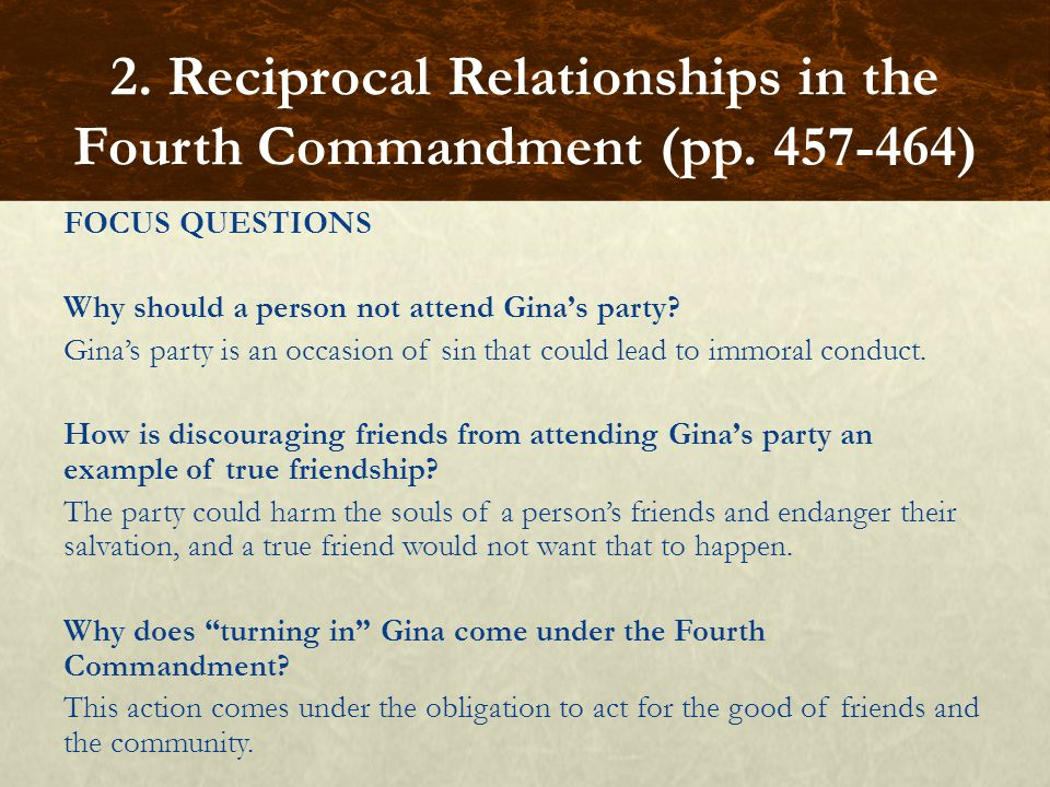 FOCUS QUESTIONS Why should a person not attend Gina's party? Gina's party is an occasion of sin that could lead to immoral conduct. How is discouragin