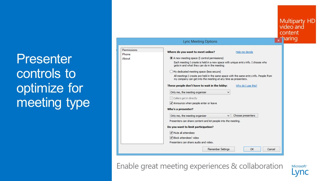 Lync is familiar and engaging, across a variety of devices and platforms