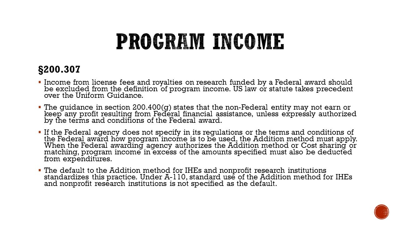 §200.307  Income from license fees and royalties on research funded by a Federal award should be excluded from the definition of program income. US l