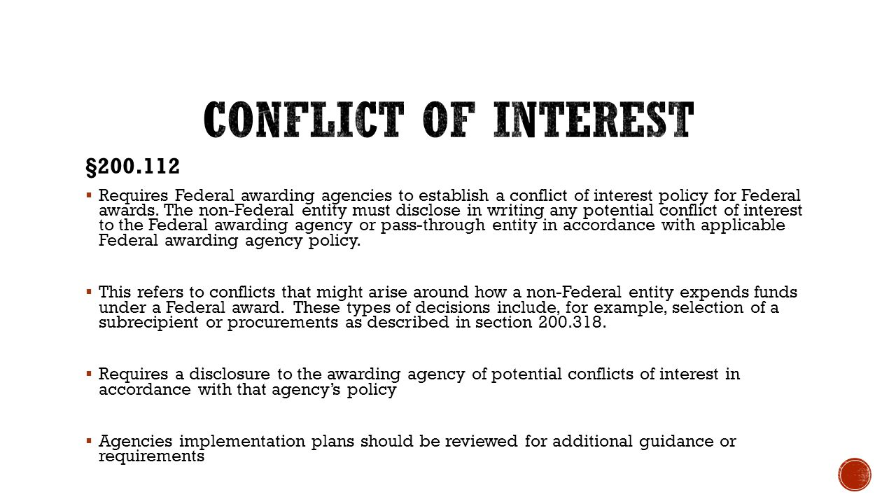 §200.112  Requires Federal awarding agencies to establish a conflict of interest policy for Federal awards. The non-Federal entity must disclose in w