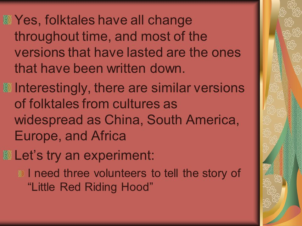 Conventions of Folktales - Issues Violence is prevalent: foolish little pigs are devoured, wolves are boiled alive, witches are pushed into hot ovens.