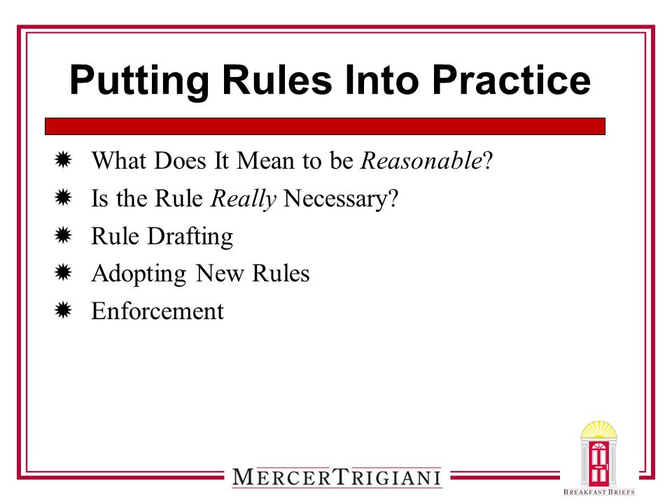 Putting Rules Into Practice  What Does It Mean to be Reasonable.