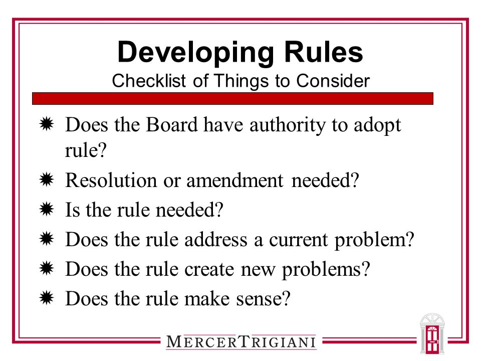 Developing Rules Checklist of Things to Consider  Does the Board have authority to adopt rule.