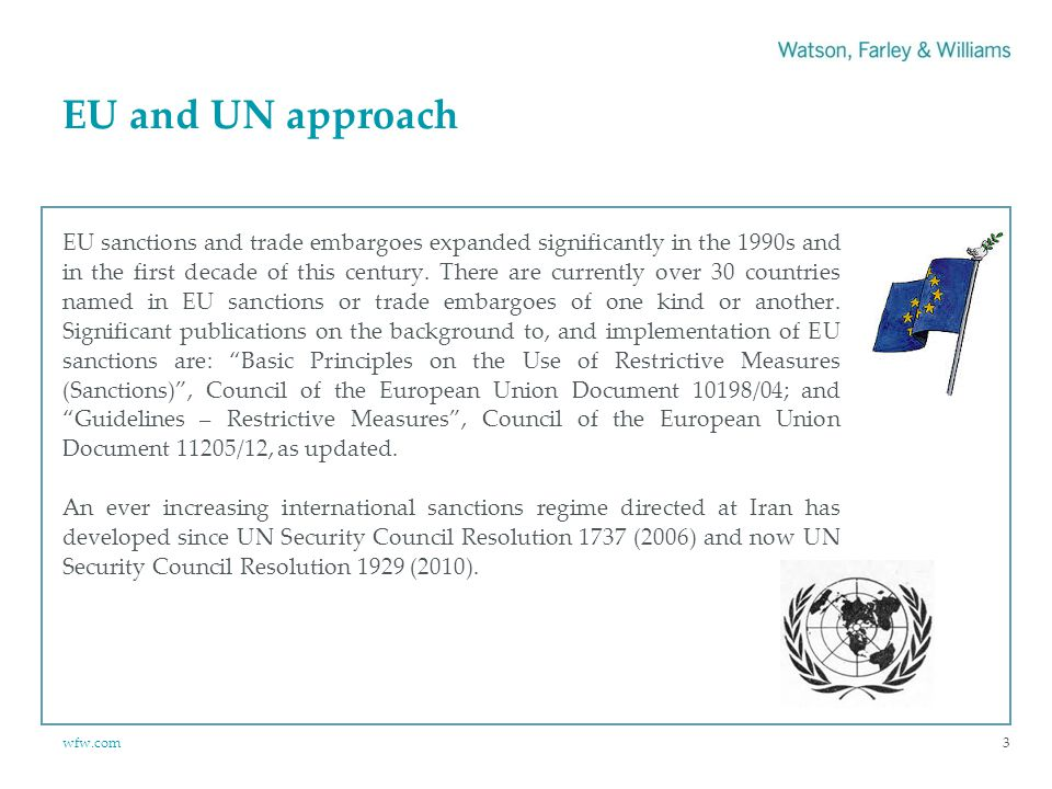 wfw.com EU and UN approach EU sanctions and trade embargoes expanded significantly in the 1990s and in the first decade of this century.