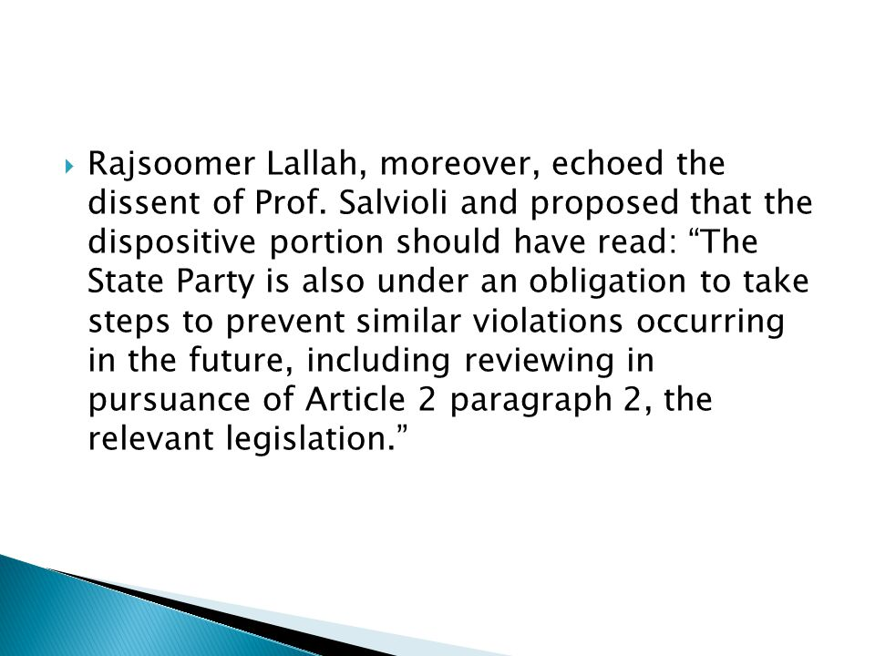  Rajsoomer Lallah, moreover, echoed the dissent of Prof.