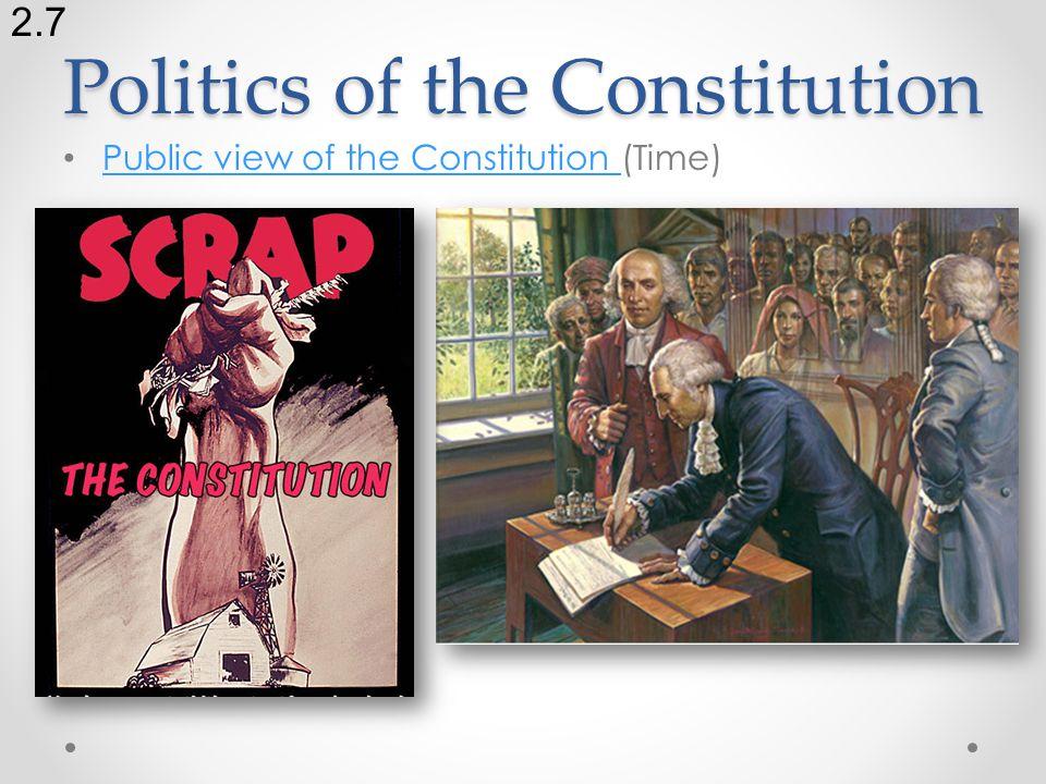 Politics of the Constitution Public view of the Constitution (Time) Public view of the Constitution 2.7