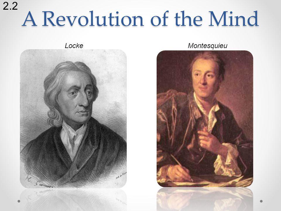 A Revolution of the Mind 2.2 MontesquieuLocke