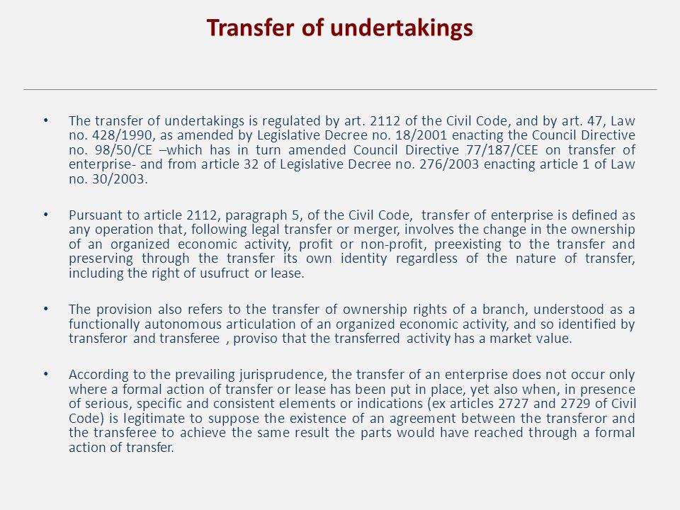 Transfer of undertakings The transfer of undertakings is regulated by art.