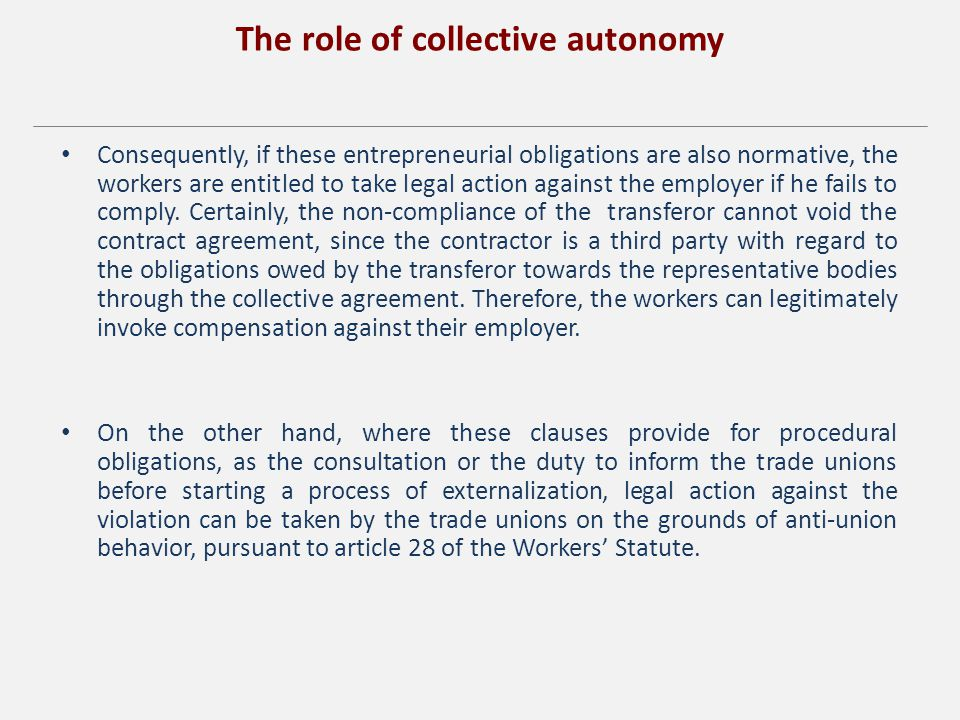 The role of collective autonomy Consequently, if these entrepreneurial obligations are also normative, the workers are entitled to take legal action against the employer if he fails to comply.