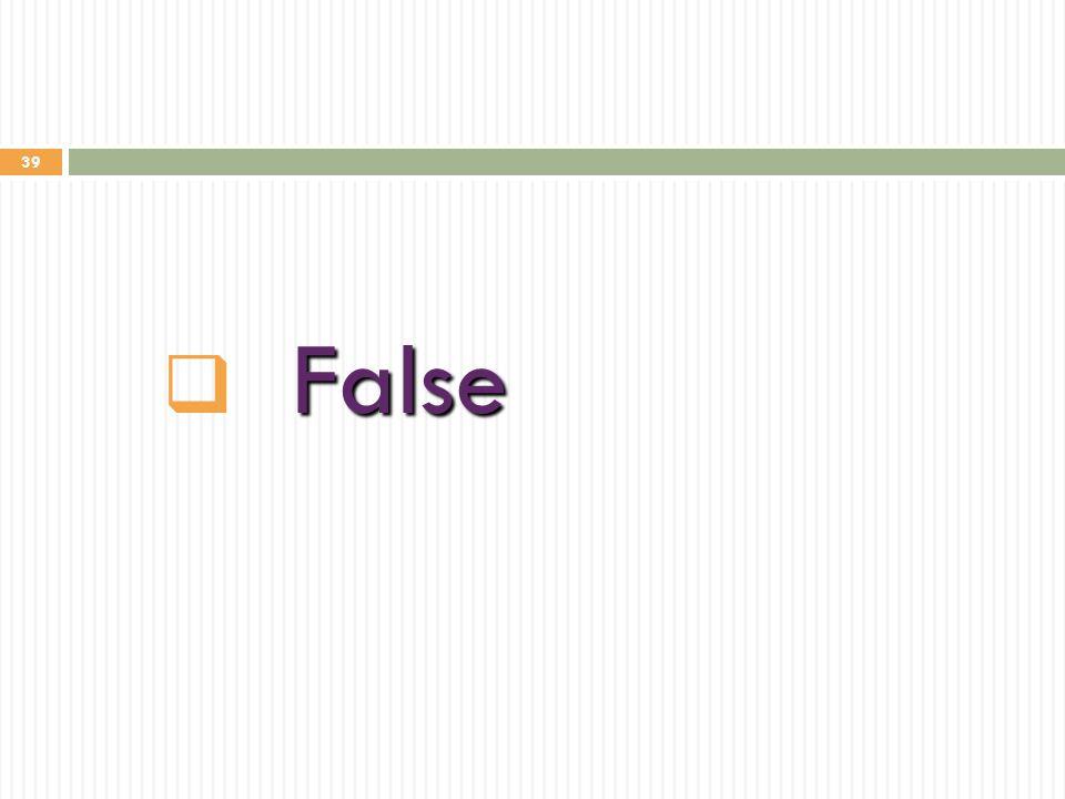 39 False  False