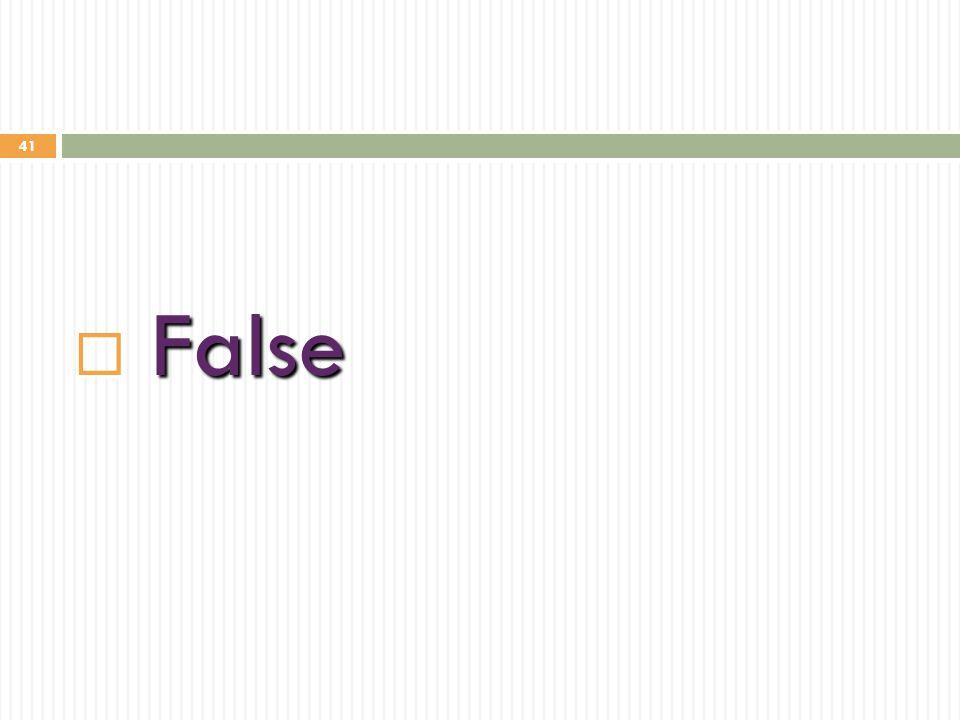 41  False