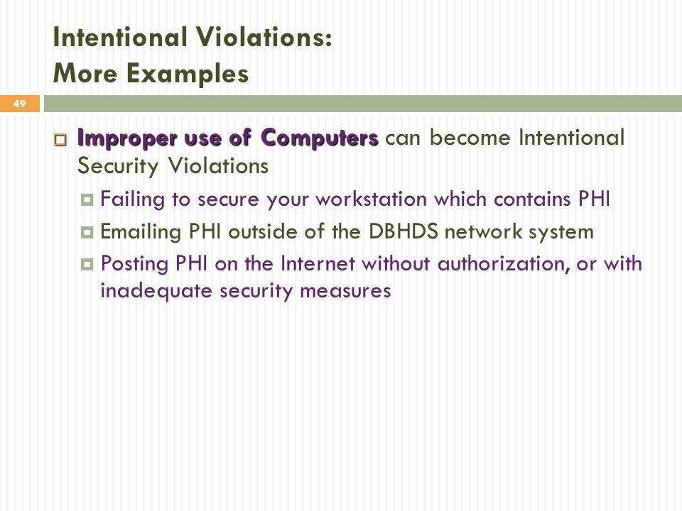 49 Intentional Violations: More Examples  Improper use of Computers  Improper use of Computers can become Intentional Security Violations  Failing