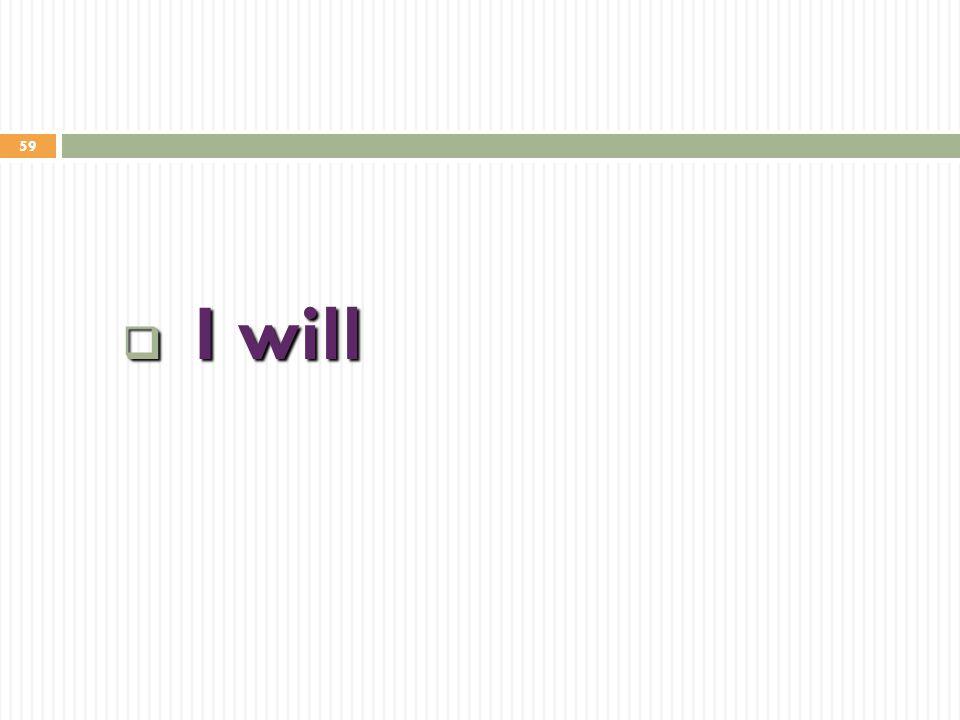 59  I will