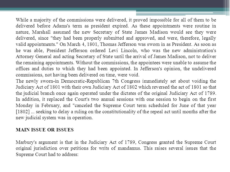 While a majority of the commissions were delivered, it proved impossible for all of them to be delivered before Adams's term as president expired. As