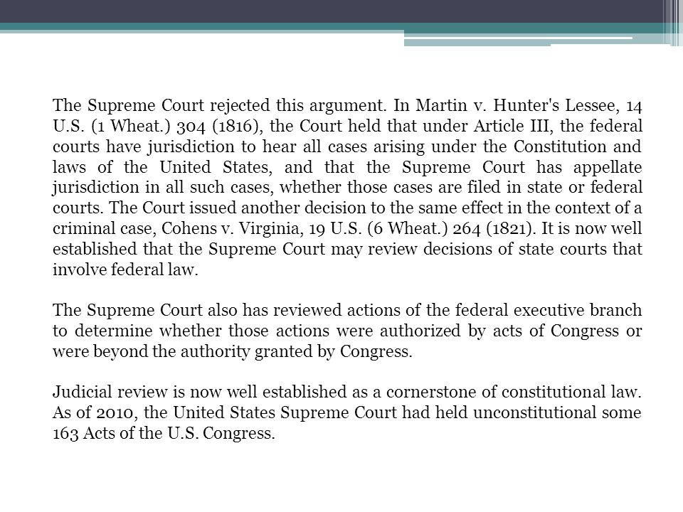 The Supreme Court rejected this argument. In Martin v. Hunter's Lessee, 14 U.S. (1 Wheat.) 304 (1816), the Court held that under Article III, the fede