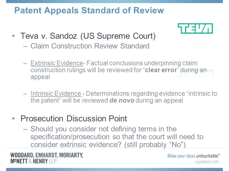 Patent Appeals Standard of Review Teva v. Sandoz (US Supreme Court) –Claim Construction Review Standard –Extrinsic Evidence- Factual conclusions under