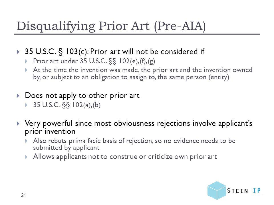 Disqualifying Prior Art (Pre-AIA) 21  35 U.S.C.