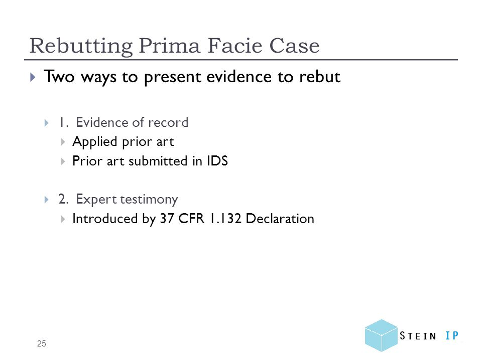Rebutting Prima Facie Case 25  Two ways to present evidence to rebut  1.