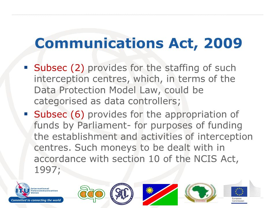 Communications Act, 2009  Subsec (2) provides for the staffing of such interception centres, which, in terms of the Data Protection Model Law, could