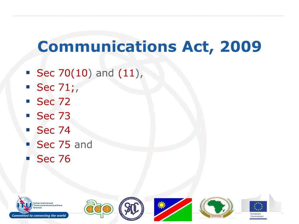 Communications Act, 2009  Sec 70(10) and (11),  Sec 71;,  Sec 72  Sec 73  Sec 74  Sec 75 and  Sec 76