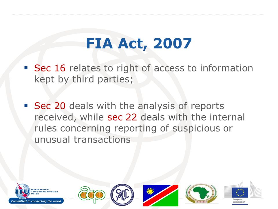 FIA Act, 2007  Sec 16 relates to right of access to information kept by third parties;  Sec 20 deals with the analysis of reports received, while se