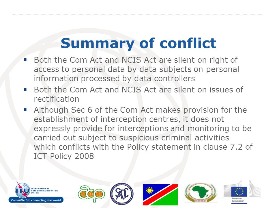 Summary of conflict  Both the Com Act and NCIS Act are silent on right of access to personal data by data subjects on personal information processed