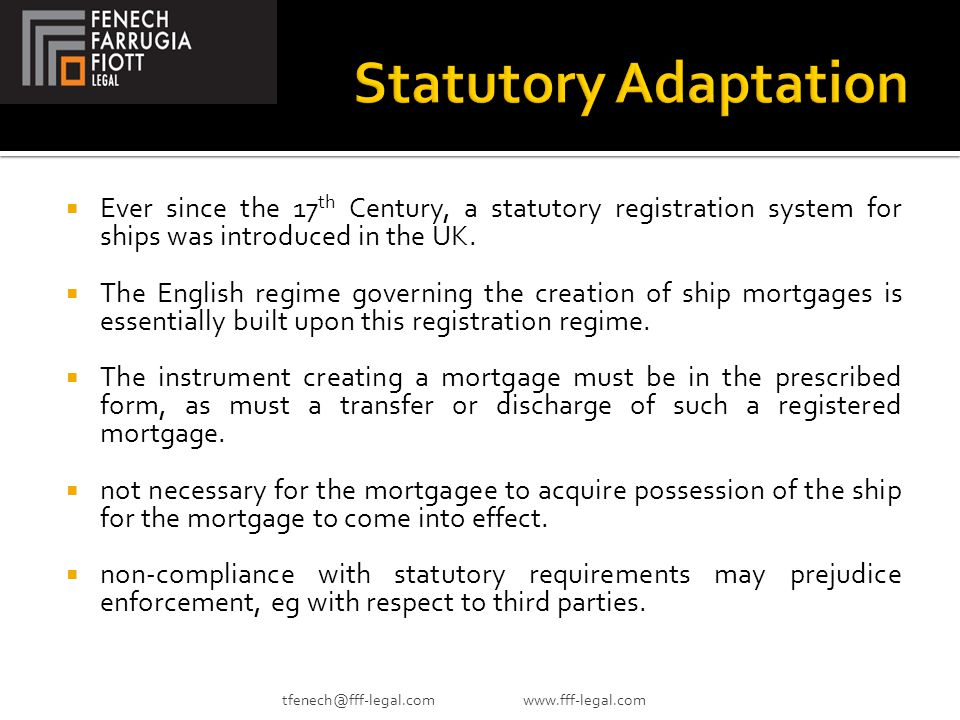  Ever since the 17 th Century, a statutory registration system for ships was introduced in the UK.