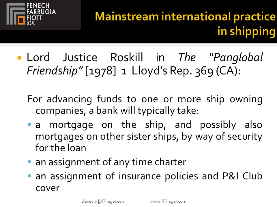  Lord Justice Roskill in The Panglobal Friendship [1978] 1 Lloyd's Rep.