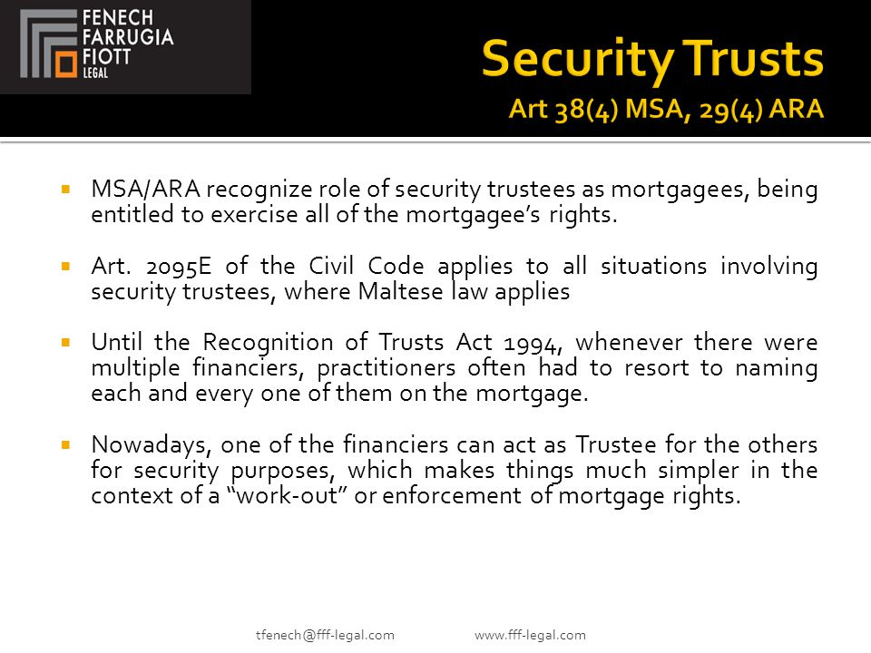  MSA/ARA recognize role of security trustees as mortgagees, being entitled to exercise all of the mortgagee's rights.