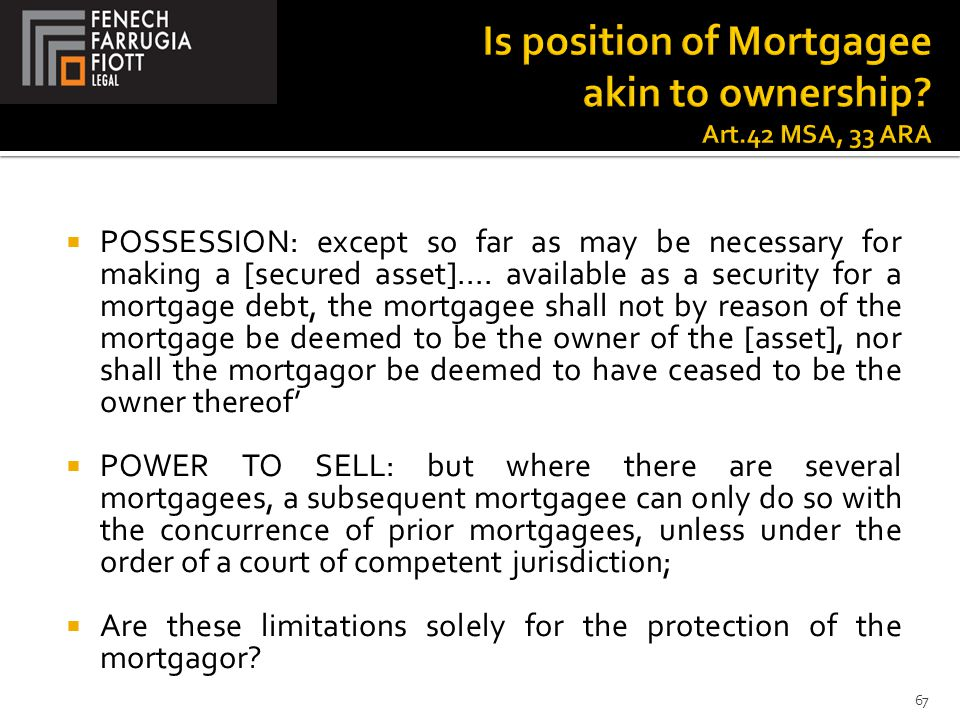  POSSESSION: except so far as may be necessary for making a [secured asset]....