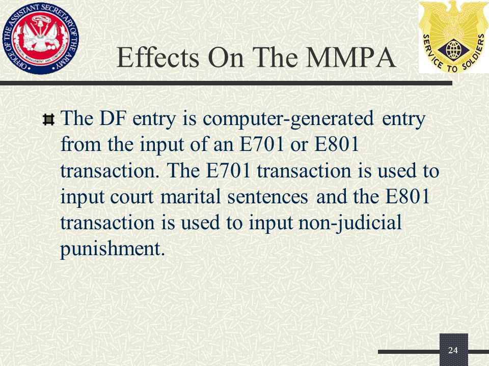 Effects On The MMPA The DF entry is computer-generated entry from the input of an E701 or E801 transaction.