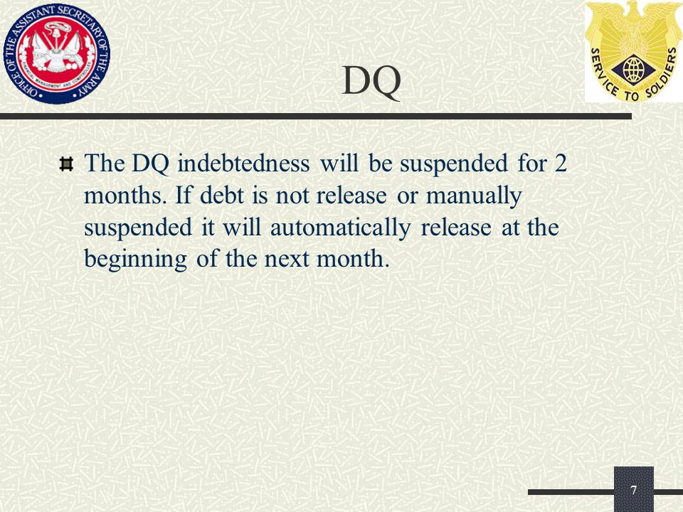 DQ The DQ indebtedness will be suspended for 2 months.