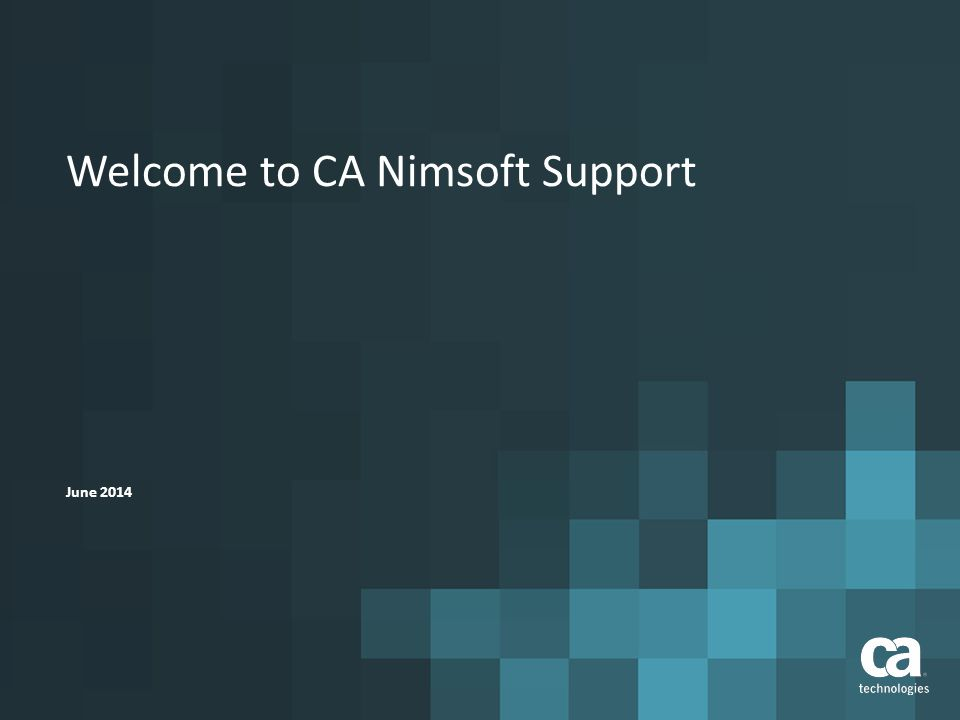 Welcome to CA Nimsoft Support June 2014