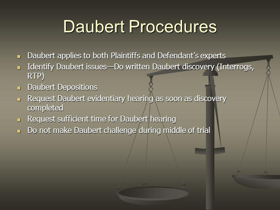 Daubert Procedures Daubert applies to both Plaintiffs and Defendant's experts Daubert applies to both Plaintiffs and Defendant's experts Identify Daub