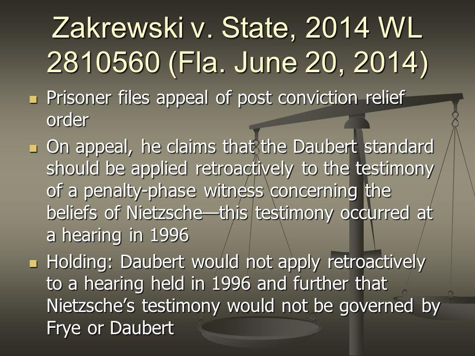 Zakrewski v. State, 2014 WL 2810560 (Fla. June 20, 2014) Prisoner files appeal of post conviction relief order Prisoner files appeal of post convictio