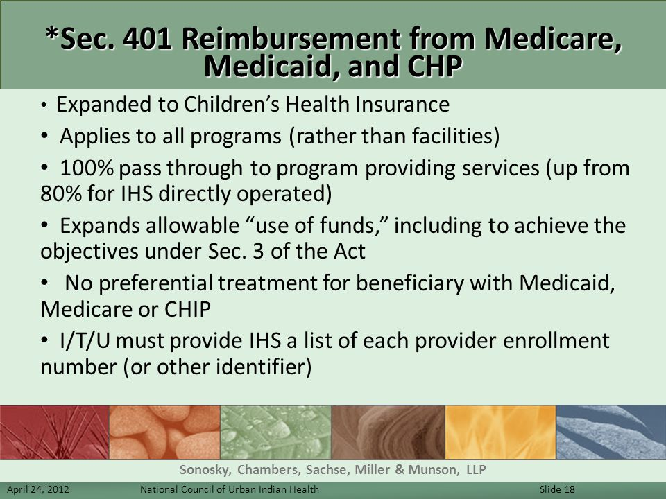 *Sec. 401 Reimbursement from Medicare, Medicaid, and CHP Expanded to Children's Health Insurance Applies to all programs (rather than facilities) 100%
