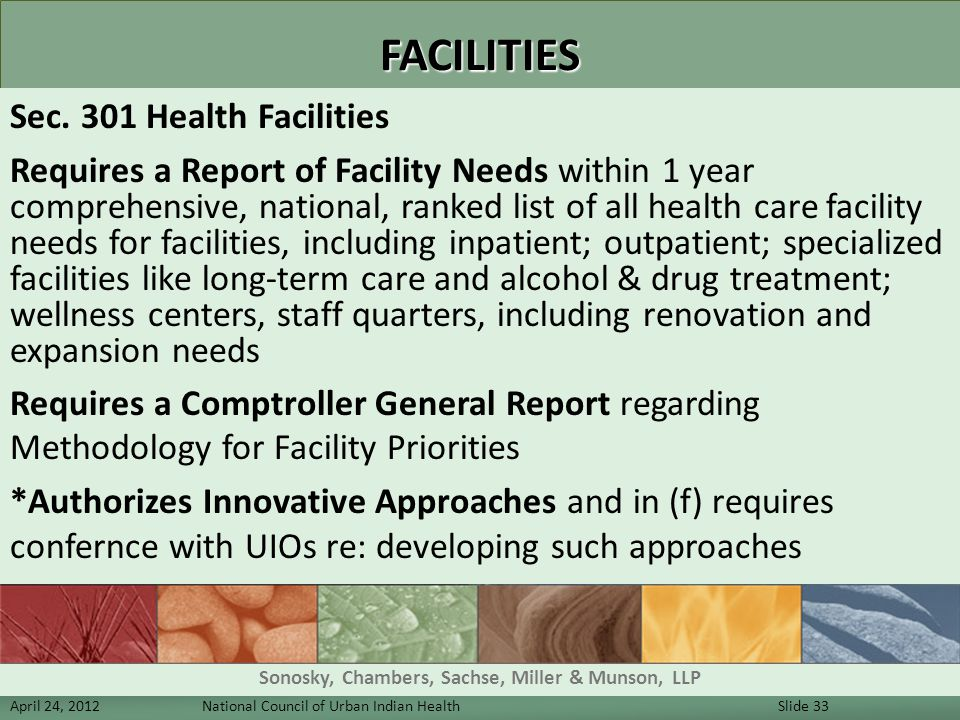 FACILITIES Sec. 301 Health Facilities Requires a Report of Facility Needs within 1 year comprehensive, national, ranked list of all health care facili