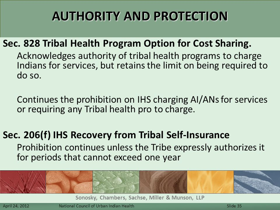 AUTHORITY AND PROTECTION Sec. 828 Tribal Health Program Option for Cost Sharing. Acknowledges authority of tribal health programs to charge Indians fo