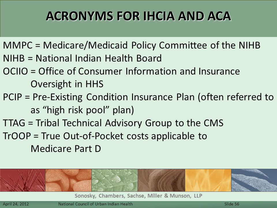 ACRONYMS FOR IHCIA AND ACA MMPC = Medicare/Medicaid Policy Committee of the NIHB NIHB = National Indian Health Board OCIIO = Office of Consumer Inform