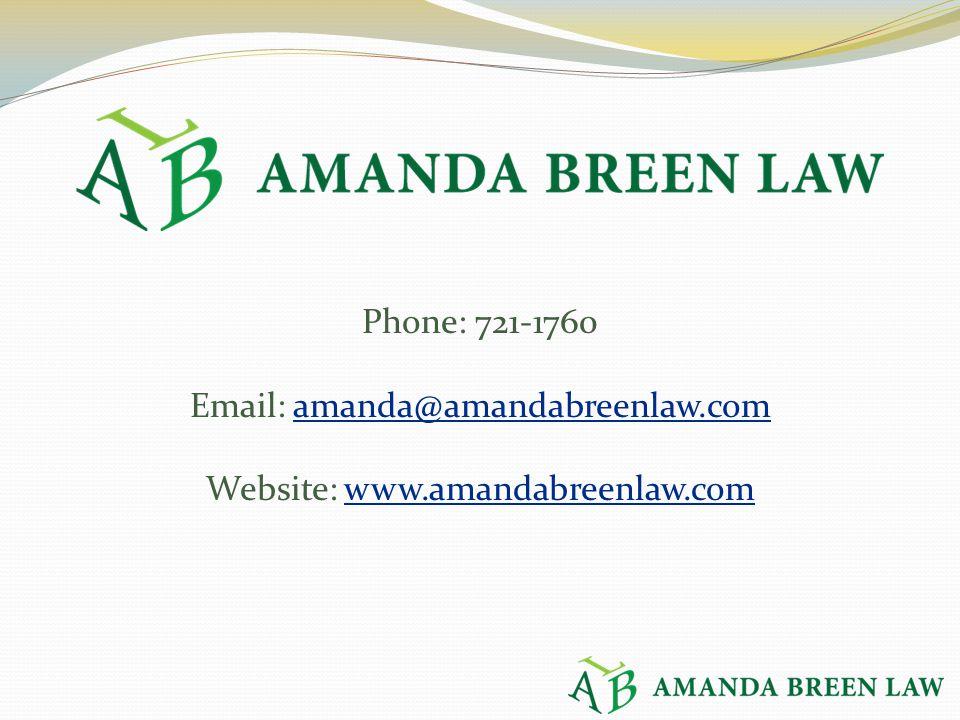 Phone: 721-1760 Email: amanda@amandabreenlaw.comamanda@amandabreenlaw.com Website: www.amandabreenlaw.comwww.amandabreenlaw.com