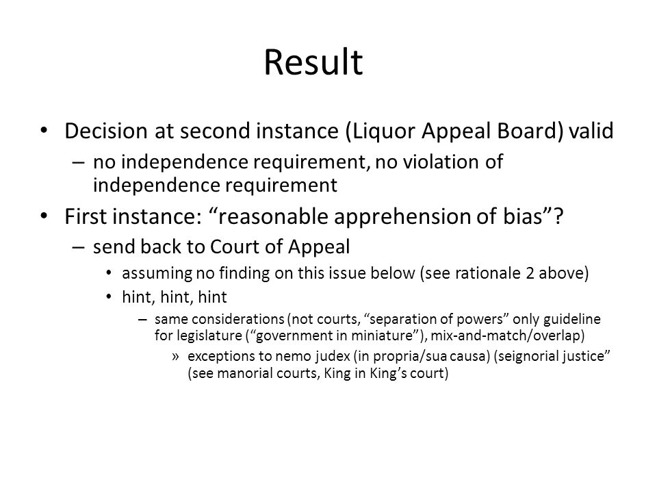 Result Decision at second instance (Liquor Appeal Board) valid – no independence requirement, no violation of independence requirement First instance:
