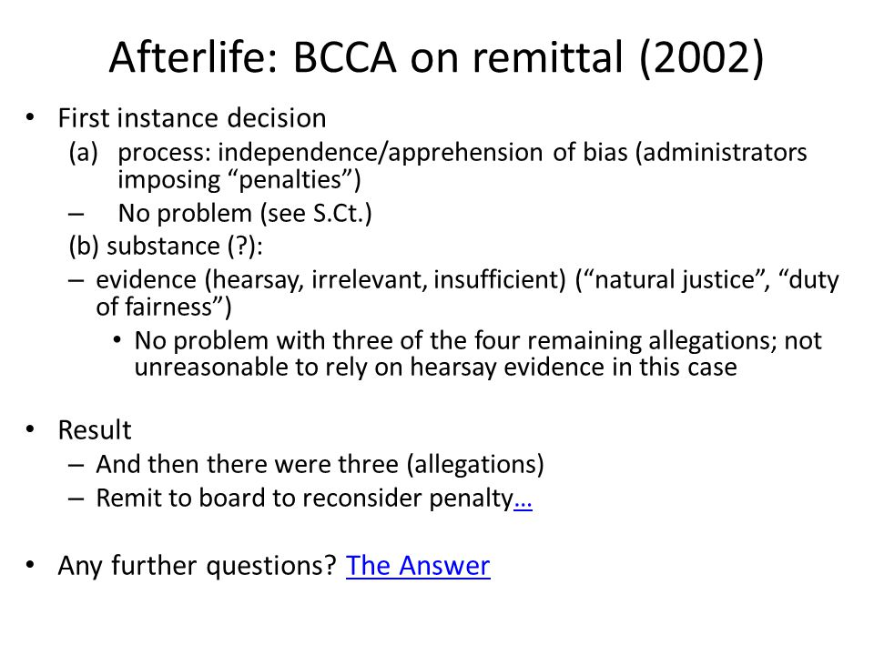 "Afterlife: BCCA on remittal (2002) First instance decision (a)process: independence/apprehension of bias (administrators imposing ""penalties"") – No pr"