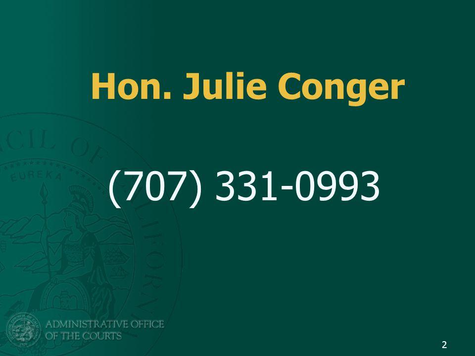 Hon. Julie Conger (707) 331-0993 2