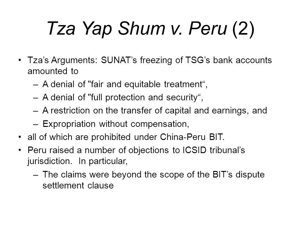 Tza Yap Shum v. Peru (2) Tza's Arguments: SUNAT's freezing of TSG's bank accounts amounted to –A denial of
