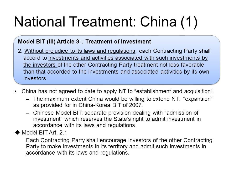 National Treatment: China (1) Model BIT (III) Article 3 : Treatment of Investment 2.
